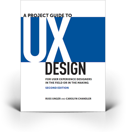 A Project Guide to UX Design, Second Edition